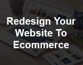 Redesign your website to E Commerce